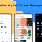 Custom ROM: Why Don't You Need Them Anymore?